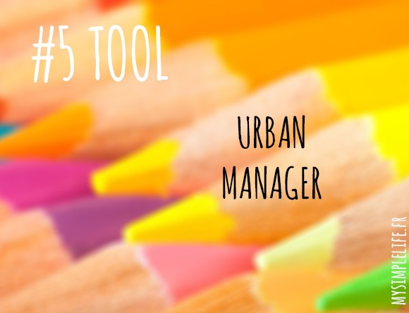 #5 Tool – Enjoy Work&Life. Urban Manager & Avoid Burn out tips.